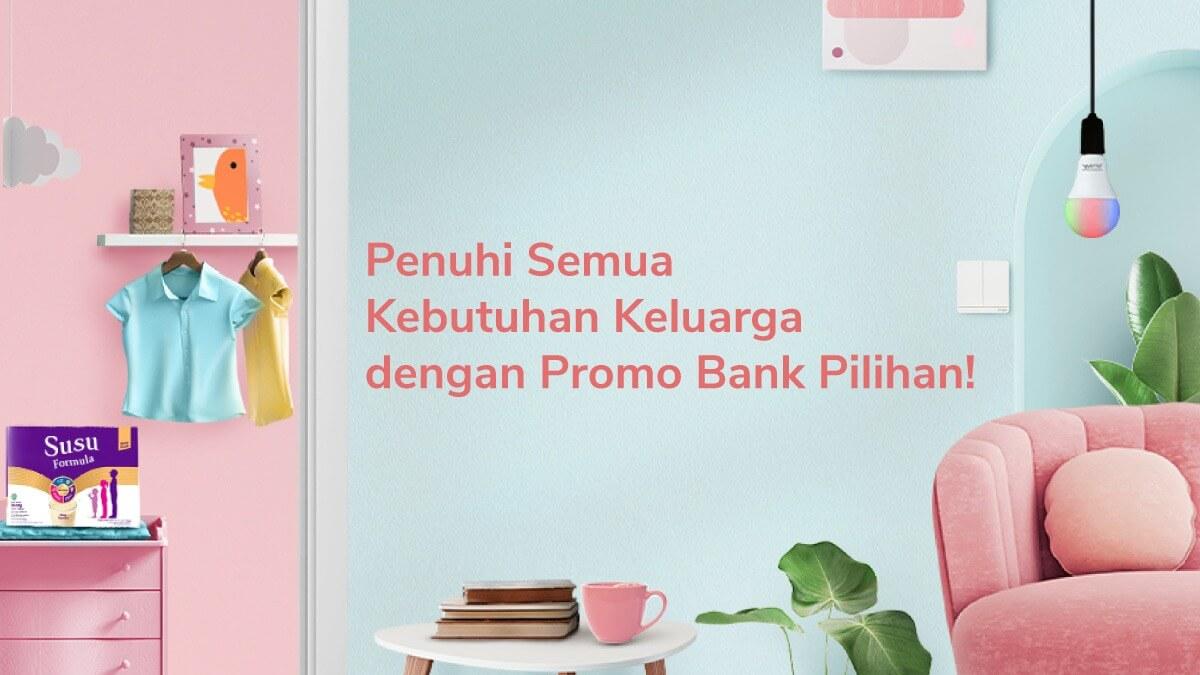 Belanja Hemat Kebutuhan Keluarga dengan Promo Bank di Tokopedia!