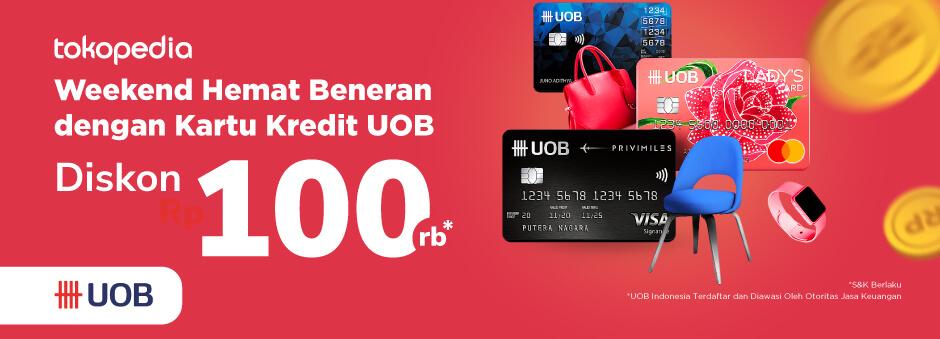 Belanja Akhir Pekan di Tokopedia Pakai Kartu Kredit UOB Dapatkan Diskon Rp 100.000,-!