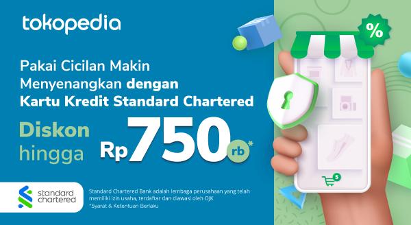 Promo Cicilan Standard Chartered di Tokopedia Disc s.d 750ribu!