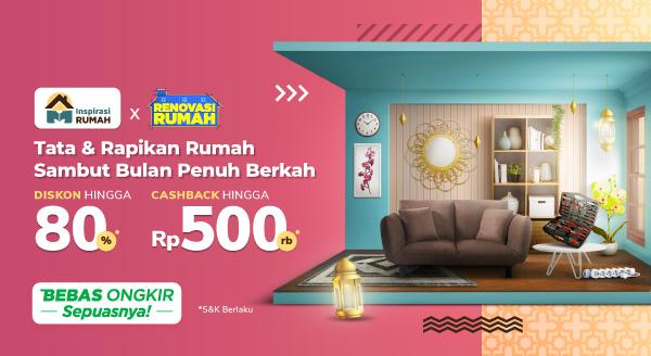Percantik Hunian Sambut Ramadan, Diskon s.d 80% + Cashback s.d Rp500 Ribu