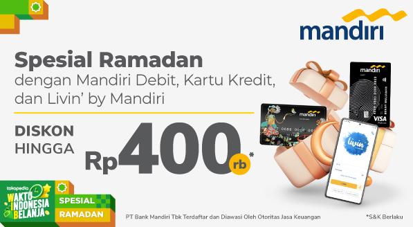 Diskon Hingga Rp 400.000,- untuk Anda di Spesial Ramadan Tokopedia dengan Bank Mandiri!