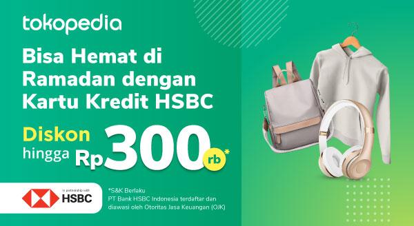 Selalu Ada Diskon Setiap Hari dengan Kartu Kredit HSBC untuk Belanja Apa Aja di Tokopedia!