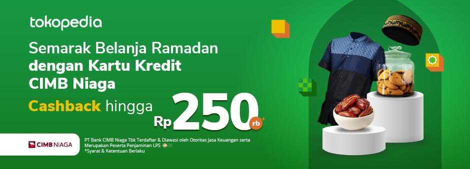 Diskon Hingga Rp 250.000 Selama Bulan Ramadan di Tokopedia Pakai Kartu Kredit CIMB Niaga!