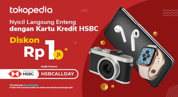 Hanya di Tokopedia, Setiap Hari Dapat Diskon Rp 1.000.000,- dengan Kartu Kredit HSBC!