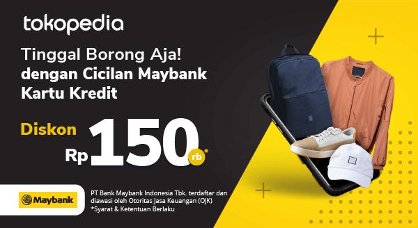 Persembahan Khusus Pengguna Maybank Kartu Kredit! Belanja Banyak Apa Saja dengan Cicilan di Tokopedia, Dapat Diskon Rp 150.000!