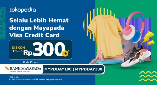 Gunakan Mayapada Visa Credit Card-mu Sekarang! Dapatkan Diskon Setiap Hari Hingga 300ribu untuk Belanja Apa Saja di Tokopedia!