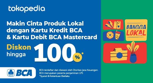 Belanja Produk Lokal Apapun Diskon 100% hingga 50ribu dengan Kartu Kredit BCA dan Kartu Debit BCA Mastercard!