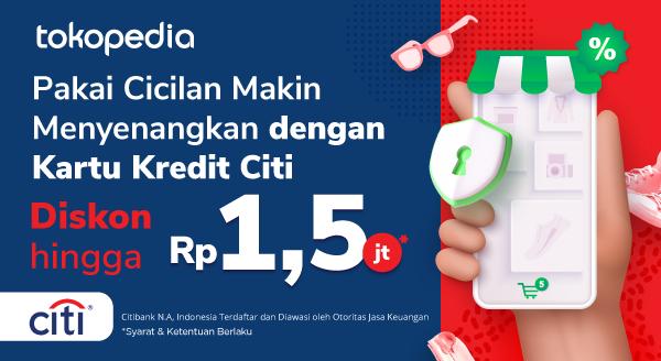 Belanja dengan Cicilan Kartu Kredit Citi Bisa Lebih Hemat hingga 1,5juta di Tokopedia!