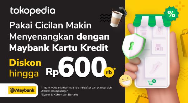 Pakai Cicilan Maybank Kartu Kredit di Tokopedia dan Dapatkan Diskon Hingga Rp 600.000!