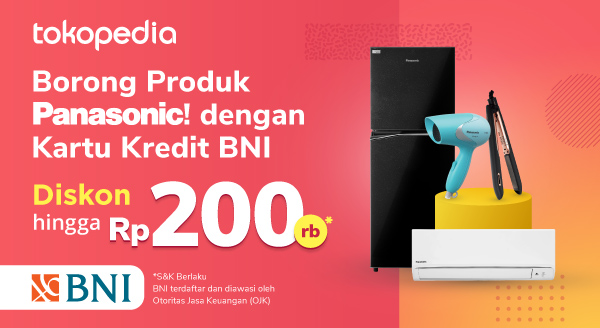 Upgrade Produk Panasonic Anda dengan Kartu Kredit BNI. Dapatkan Diskon hingga Rp 200ribu!