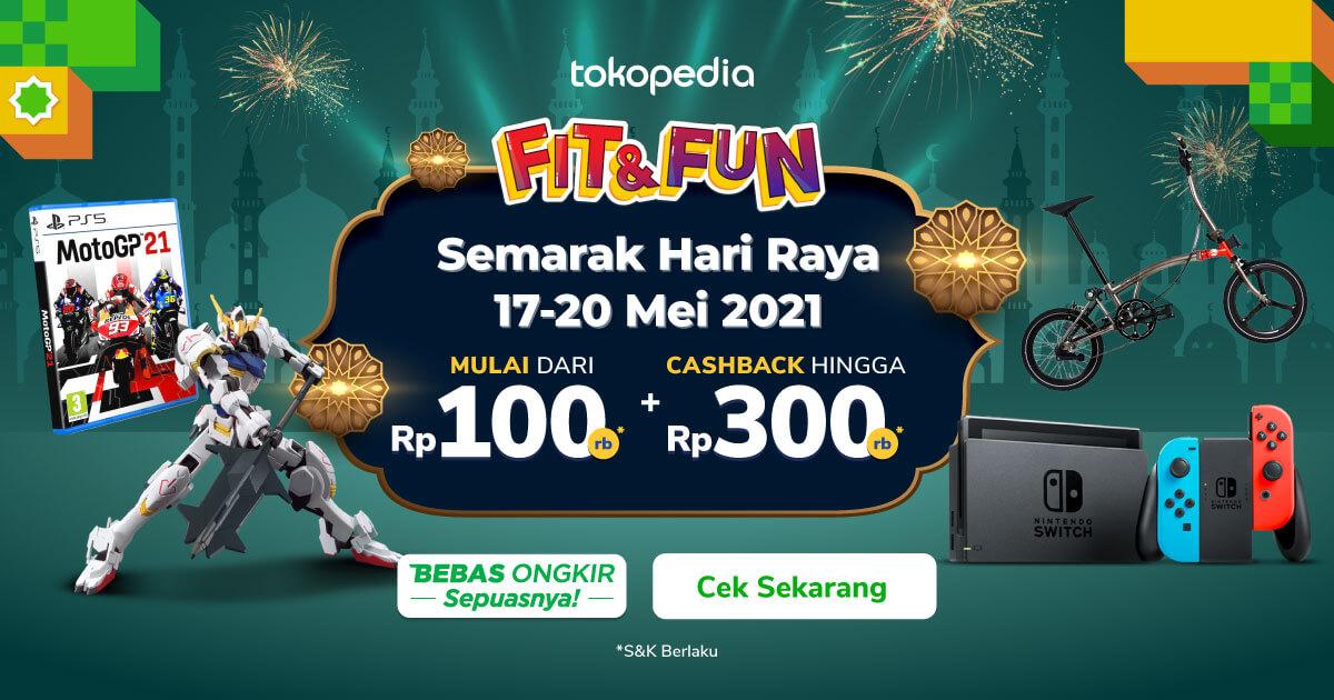 Fit & Fun Semarak Hari Raya – Harga Mulai dari Rp.100 dan Cashback hingga 300rb | Tokopedia