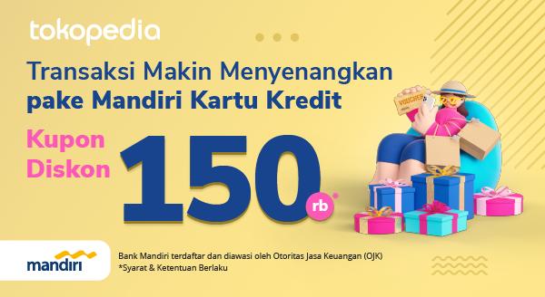 Kupon Diskon Belanja Rp 150ribu di Tokopedia dengan Mandiri Kartu Kredit! Pakai Terus Kartunya Ya!