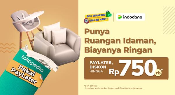 Saatnya belanja furniture dengan Indodana diskon hingga 750.000!