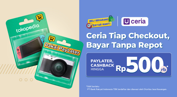 Belanja Apapun yang kamu mau, Cashback BRI Ceria PayLater s.d 500Rb