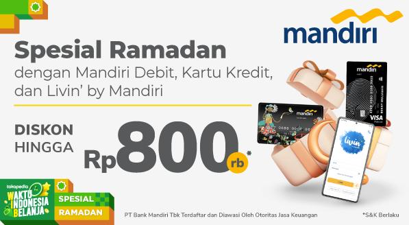 Diskon Hingga Rp 800.000,- untuk Anda di Spesial Ramadan Tokopedia dengan Bank Mandiri!