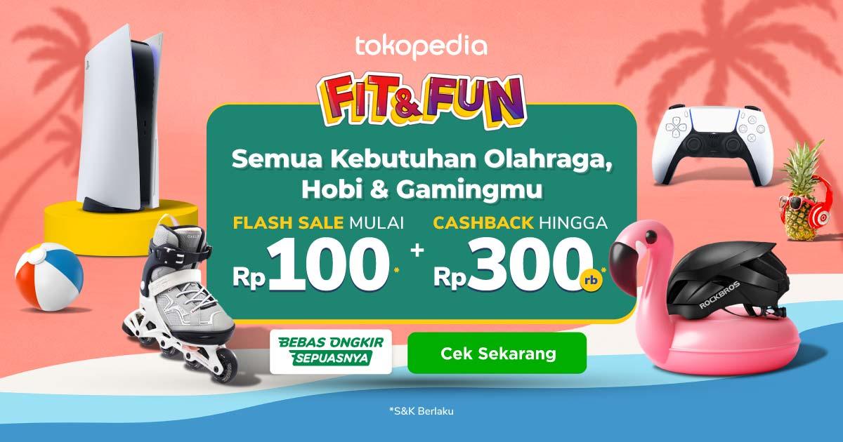 Fit & Fun – Harga Mulai dari Rp.100 dan Cashback hingga 300rb   Tokopedia