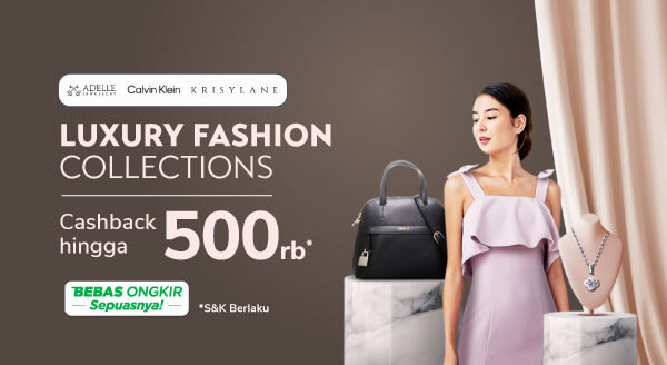Fashion Luxury Fair Hadir! Ada Cashback hingga Rp500 Rb, lho!
