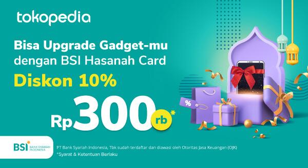 Bisa Punya Gadget Baru Saat Hari Raya, Diskon hingga 300ribu dengan BSI Hasanah Card!