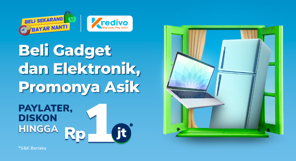 Cicil gadget atau elektronik impianmu pakai Kredivo, hematnya hingga Rp1 Juta!