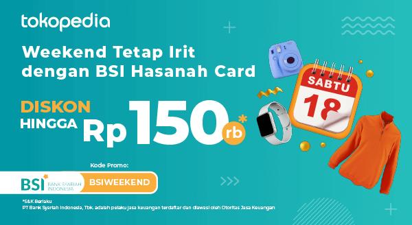 Weekend Belanja Seru Diskon s.d Rp 150rb dengan BSI Hasanah Card!