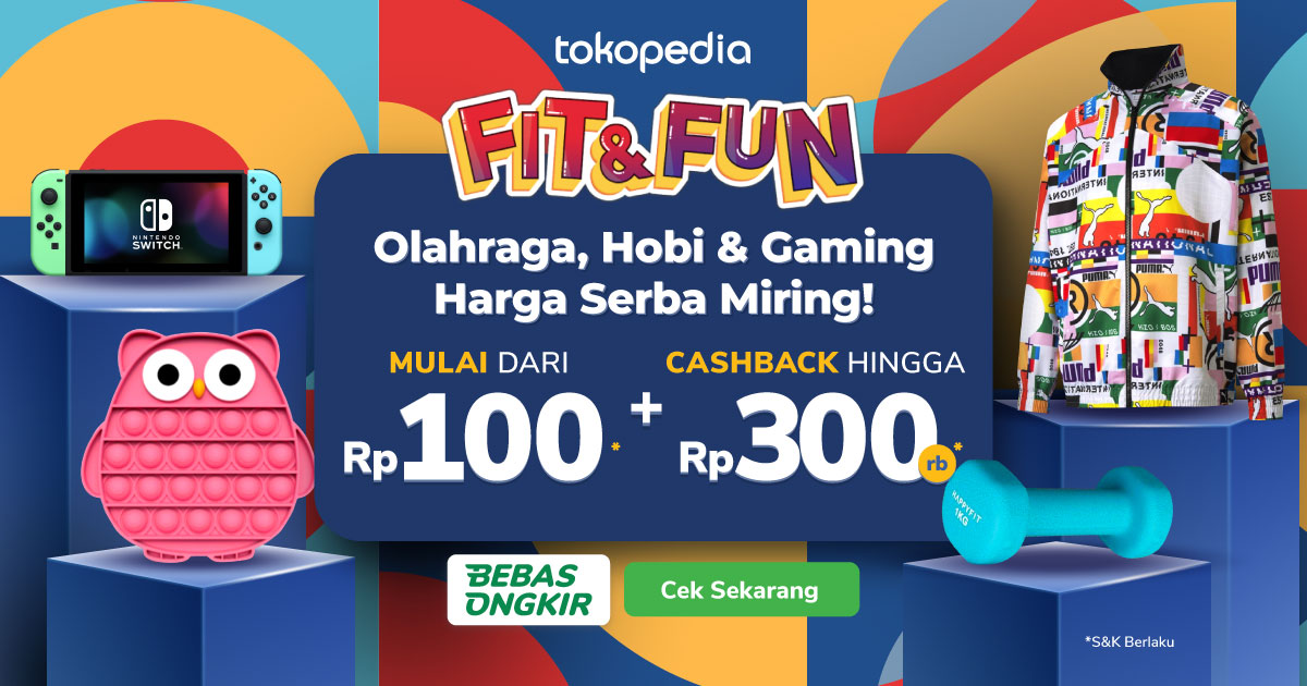 Fit and Fun Harga Mulai dari Rp.100 dan Cashback hingga 300rb   Tokopedia