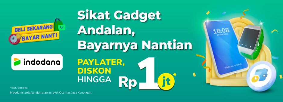 Diskon hingga Rp1 Juta Cicil Gadget atau Elektronik Impianmu dengan Indodana!