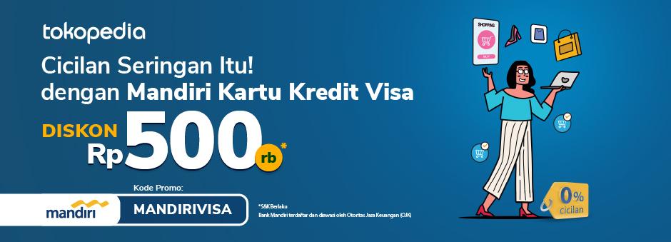 Hemat Belanja di Tokopedia Khusus untuk Nasabah Setia Mandiri Kartu Kredit Visa!