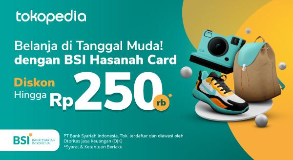 Dapatkan Diskon Hingga Rp 250.000 di Semarak Gajian Tokopedia menggunakan BSI Hasanah Card!