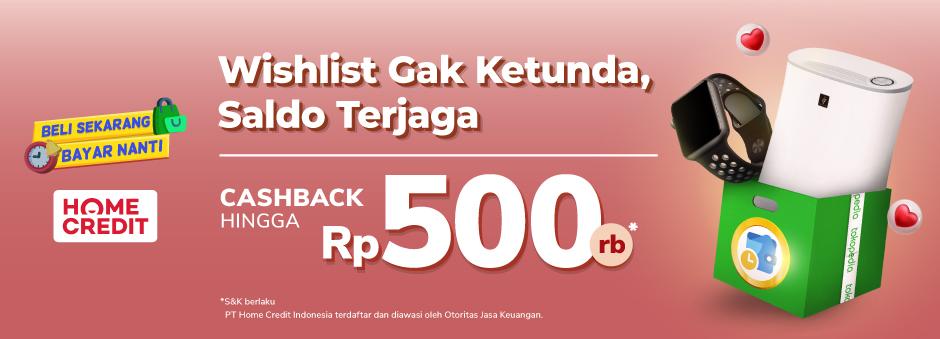 Wishlist Gak Ketunda, Belanja Pakai Home Credit Saldo Terjaga!