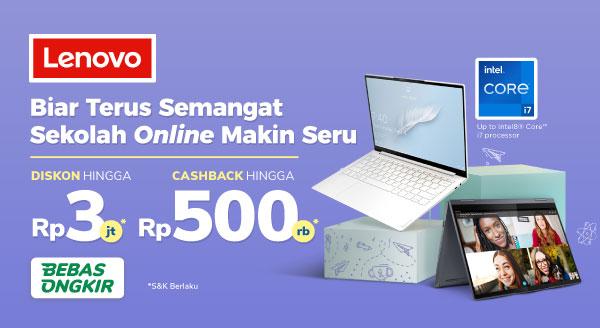 Koleksi Laptop Lenovo x Intel, Diskon s.d Rp3 Juta + Cashback s.d Rp500 Ribu