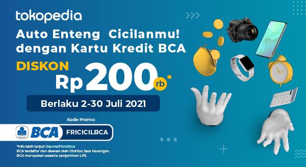Pakai Cicilan Kartu Kredit BCA di Tokopedia Dapatkan Diskon 200rb!