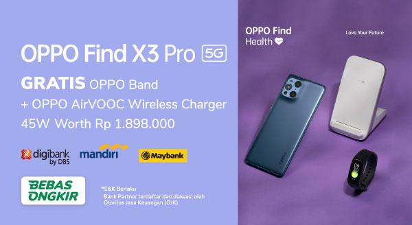 OPPO Find X3 Pro 5G, Diskon s.d 750rb & Gratis Ekstra Gadget buat Hidup Sehat