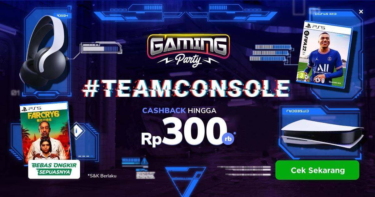 Promo Gaming Party #TeamConsole Cashback hingga 300rb di Tokopedia