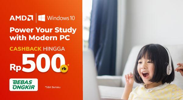 Teman belajar canggih dengan AMD dan Windows 10! Cashback s.d Rp500rb*