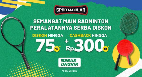 Promo Kebutuhan Olahraga Raket di Sportacular – Diskon hingga 75% dan Cashback hingga 300rb   Tokopedia