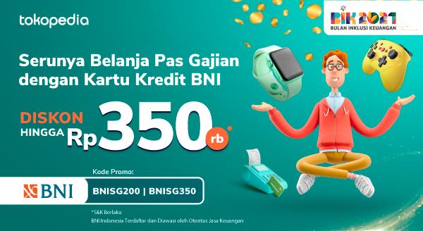 Spesial Semarak Gajian Tokopedia, Promo Kartu Kredit BNI Diskon Hingga Rp 350.000!