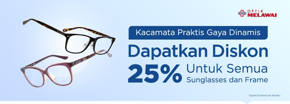 Diskon 25 Untuk Semua Koleksi Sunglasses Dan Frame Optik Melawai