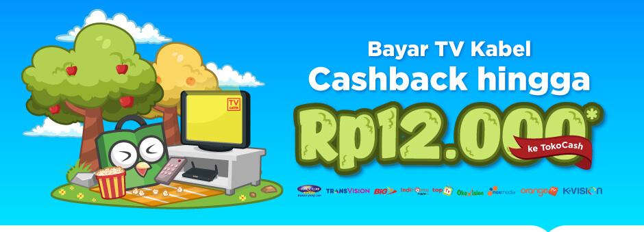 Cashback TokoCash 12 Ribu Tiap Bayar Tagihan TV Kabel, Mau?