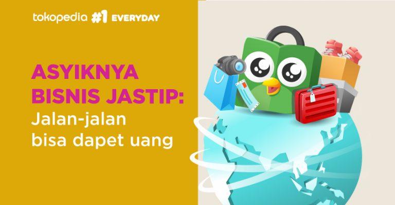 Tips Bisnis Jastip Atau Jasa Titip Online Yang Menguntungkan Pusat Edukasi Seller Tokopedia