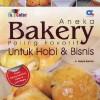 Aneka Bakery Paling Favorit Untuk Hobi dan Bisnis
