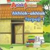 Bacaan Untuk Anak Islam Jilid 3 - Akhlak-akhlak Terpuji (1)