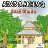 ADAB & AKHLAQ Anak Sholih