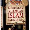 Sumbangan Keilmuan Islam pada Dunia