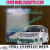 Cover Mobil/Body Cover/Sarung MObil Daihatsu Luxio