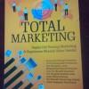 Buku Bisnis Total Marketing (Cara Jitu Menarik Konsumen Datang)