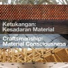 Ketukangan: Kesadaran Material ( Material Consciousness)