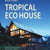 House Series: TROPICAL ECO HOUSE