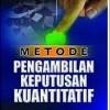 Buku Metode Pengambilan Keputusan Kuantitatif