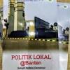 Buku Politik Lokal @Banten: Sebuah Refleksi Demokrasi