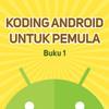 Koding Android Untuk Pemula (Buku Pertama)